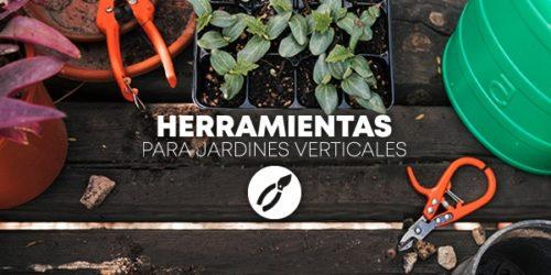 Herramientas para Jardines Verticales